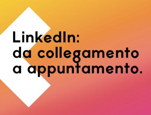 LinkedIn: come trasformare un collegamento in un appuntamento