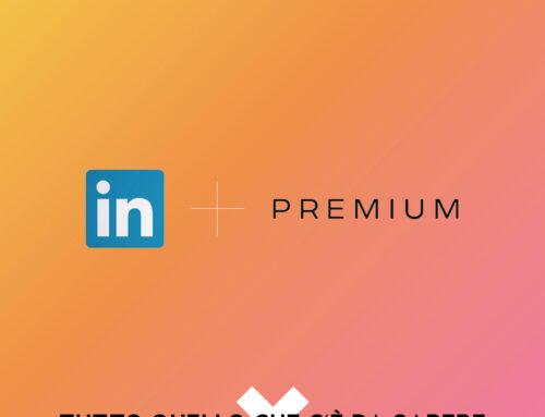LinkedIn Premium: cos'è e come può essere utile al tuo business.